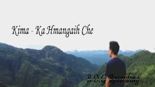 Kima - Ka hmangaih che (Lyrics Video 2018) (cover)