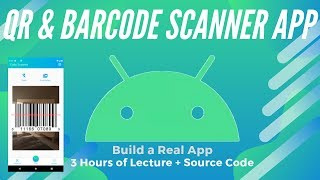 QR and Barcode Scanner App | Full Android App Course