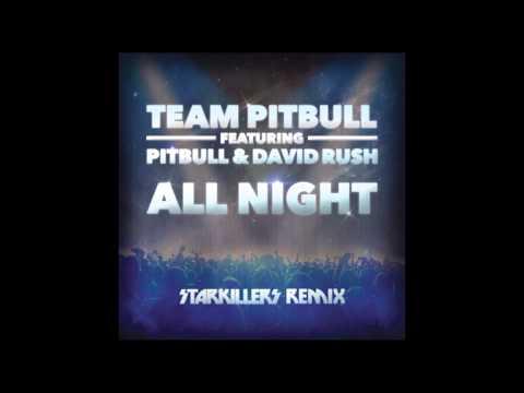 Team Pitbull feat. Pitbull & David Rush - All Nights Starkillers Remix) (Pseudo Video Deutschland)