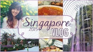 SINGAPORE 2015 VLOG | Travel Vlog