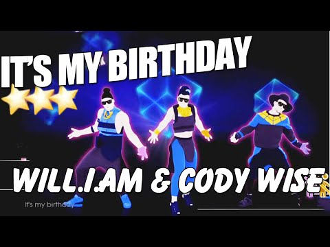 🌟 It's My Birthday - William ft Cody Wise with Lyrics  | Just Dance 2015 Tripple Dance 🌟