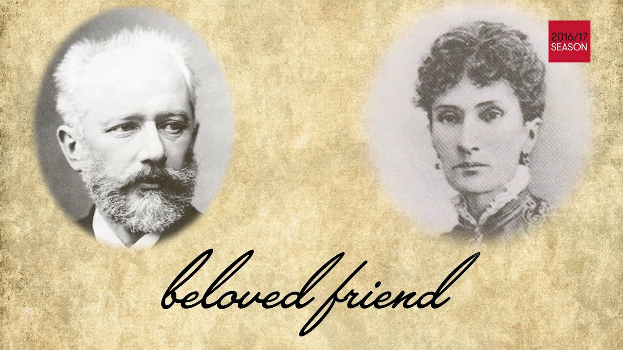Beloved Friend — Tchaikovsky and His World: A Philharmonic Festival With Semyon Bychkov