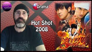 Crítica/Review TWDRAMA Hot Shot/籃球火/Lan Qiu Huo/Basketball Fire 2008 TAIWAN