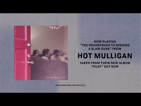 Hot Mulligan - The Soundtrack To Missing A Slam Dunk Mp3