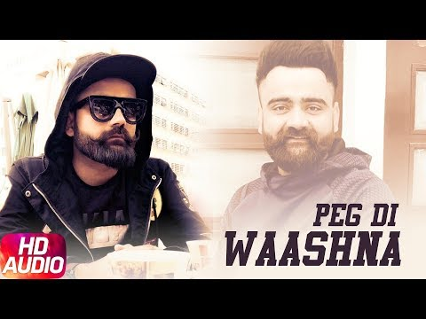 Peg Di Waashna | Audio Song | Amrit Maan ft. Dj Flow | Himanshi Khurana | Latest Punjabi Song 2018