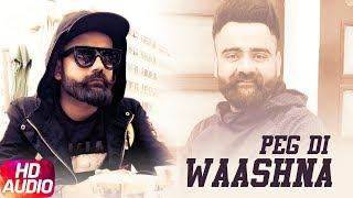 Peg Di Waashna | Audio Song | Amrit Maan ft. Dj Flow | Himanshi Khurana | Latest Punjabi Song 2018