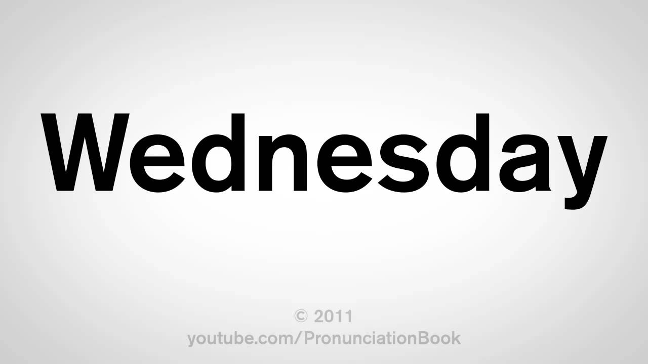 how to pronounce wednesday youtube