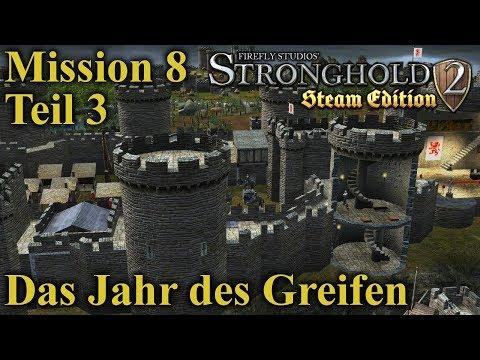 Das Jahr des Greifen - Mission 8 - Teil 3 | Stronghold 2 Steam Edition | Let's Play (German)