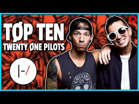 TOP 10 TWENTY ONE PILOTS SONGS