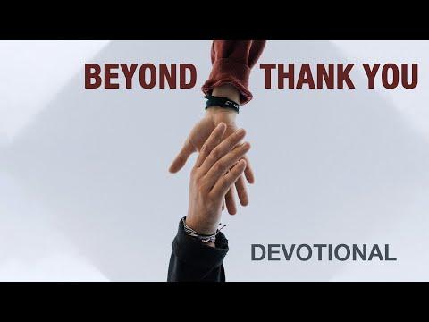 Beyond Thank You - Devotional