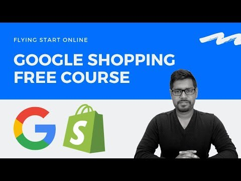 [FREE COURSE] Google Shopping For Shopify Dropshipping Stores thumbnail