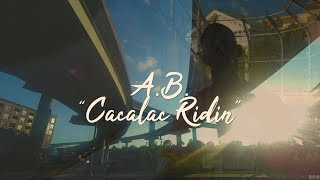 "A.B. | ""Cacalac Ridin"" 
