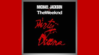 Michael Jackson ft. The Weeknd - Dirty Diana