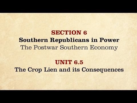 MOOC   The Crop Lien and Its Consequences   The Civil War and Reconstruction, 1865-1890   3.6.5