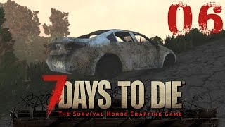 7 Days to Die #06 - Autos reparieren?