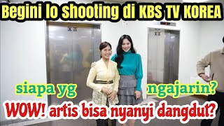 SHOOTING DI TV KOREA ITU KAYA GINI LOH  || KBS TV