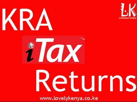 KRA iTax Returns - Step by step procedure of how to file KRA Tax Returns online in KRA iTax portal