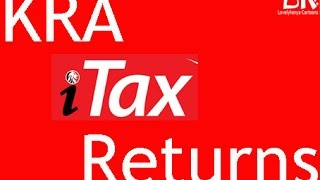 KRA iTax Returns - Sтep by step procedure of how to file KRA Tax Returns online in KRA iTax portal