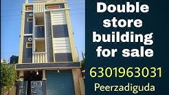 Double store building for sale at peerzadiguda || 6301963031