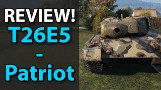 t26E5 - Patriot - Review - World of Tanks - Is it worth it?