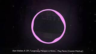 Niviro - Play Flares vs Alan Walker, K-391, Tungevaag, Mangoo (Cooster Mashup) #PRESSPLAY #P74Y