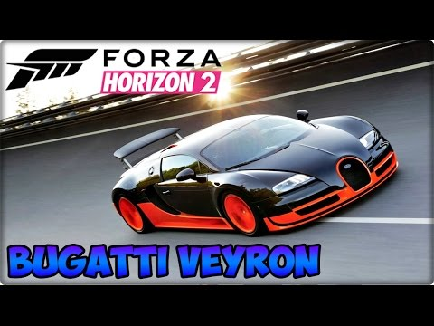 forza horizon 2 bugatti veyron o melhor carro youtube. Black Bedroom Furniture Sets. Home Design Ideas