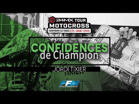 /// Confidences de Champion Jordi TIXIER ///