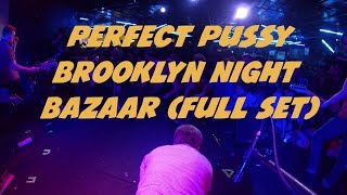 Perfect Pussy @ Brooklyn Night Bazaar (Full Set)