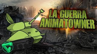 LA GUERRA ANIMATOWNER EN WORLD OF TANKS  | iTownGamePlay