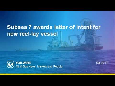 Subsea 7 awards letter of intent for new reel lay vessel