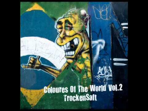 TrockenSaft - Colours Of The World Vol 2.wmv