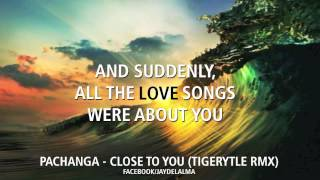 Pachanga - Close To You (Tigerstyle Rmx)