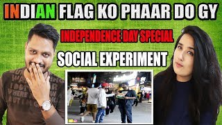 Indian Reaction On INDIAN FLAG KO PHAAR DO GY ? Independence Day Special | Social Experiment