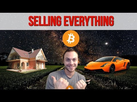 Selling EVERYTHING For BITCOIN & CRYPTOCURRENCY