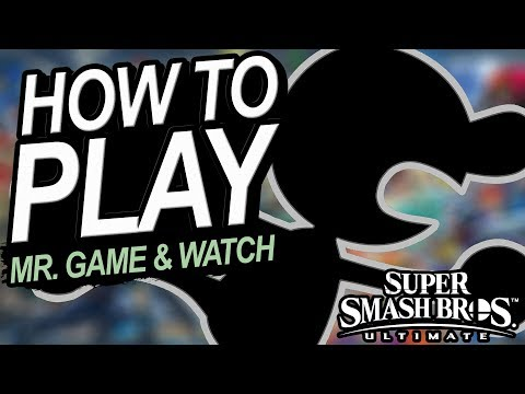 How To Play MR. GAME AND WATCH - A Starter's Guide | Super Smash Bros. Ultimate