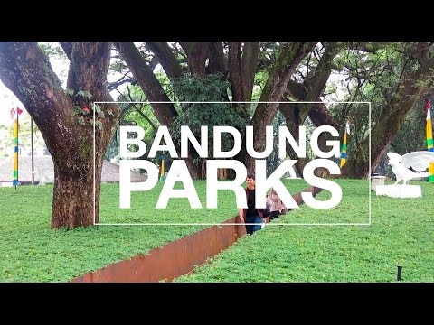 VISIT 13 PARKS IN BANDUNG IN ONE DAY