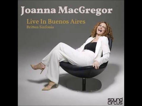 Joanna MacGregor Live in Buenos Aires:  Piazzolla Libertango