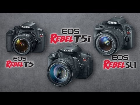 Canon EOS Rebel T5 and T5i vs. Canon EOS Rebel SL1 - Best Review