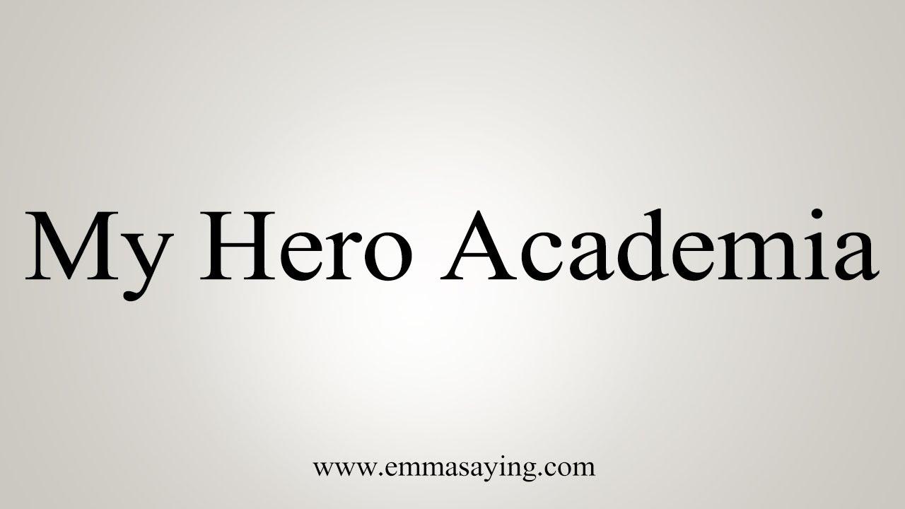 How To Pronounce My Hero Academia