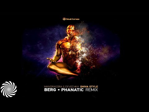 Mandragora & Devochka - Shiva Style (Berg & Phanatic Remix) ᴴᴰ