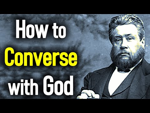 How to Converse with God - Charles Spurgeon Sermon
