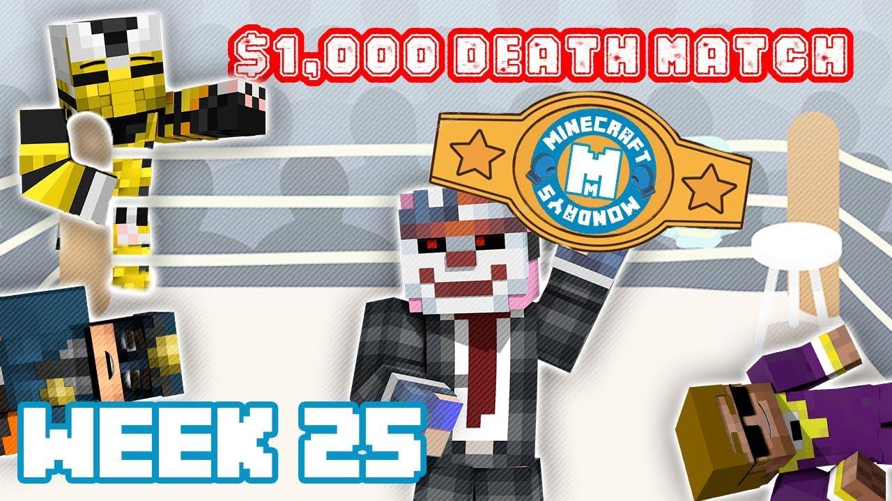 MINECRAFT MONDAY!!! WEEK 25 ($1,000 CREW DEATHMATCH!!) 1 14 1 UPDATE