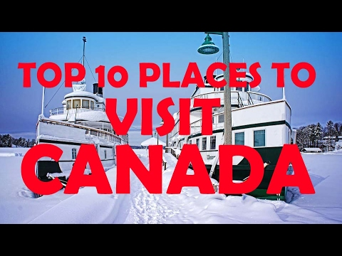 Top 10 Places To Visit in Canada !