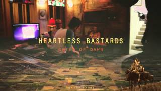 "Heartless Bastards - ""Gates of Dawn"" (Official Audio)"