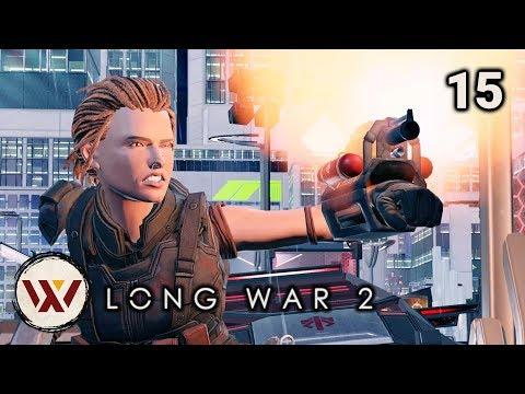 "Long War 2 Legend S3E15 ""Civilian Fault Line"" - XCOM 2 Let's Play: Long War 2 Gameplay Mod"
