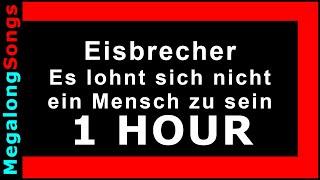Eisbrecher - Es lohnt sich nicht ein Mensch zu sein 🔴 [1 Stunde] 🔴 [1 HOUR] ✔️