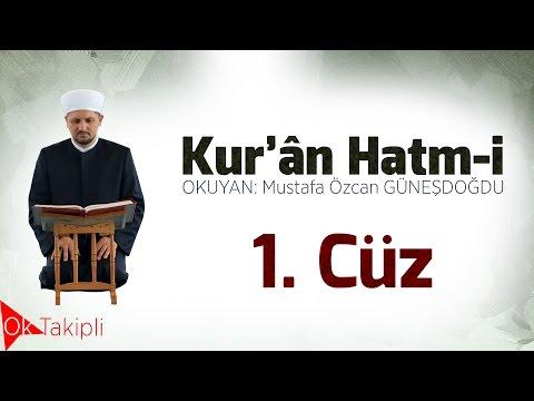 HATİM 01.Cüz Mustafa Özcan GÜNEŞDOĞDU