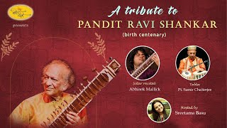 A Tribute To The Legendary Pandit Ravi Shankar   Pt.Samir Chatterjee  Abhisek Mallick  Sreetama Basu