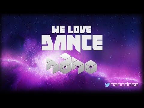 We love dance - NANODOSE