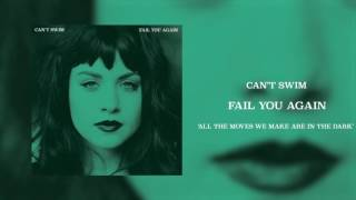 Can't Swim - All The Moves We Make Are In The Dark